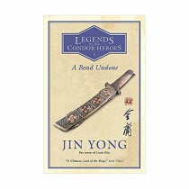 A Bond Undone Legends Of Condor Book 2 By Jin Yong