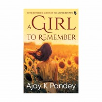 A Girl To Remember By Ajay K Pandey