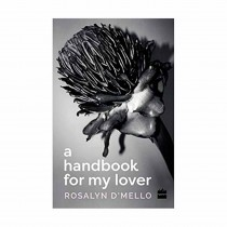 A Handbook For My Lover By Rosalyn D'Mello