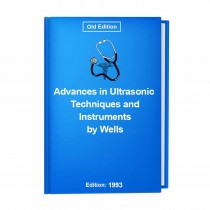 Advances in Ultrasonic Techniques and Instruments by Wells