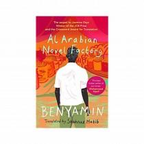 Al Arabian Novel Factory By Benyamin (Shanaz Habib Tr)