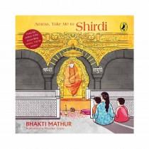 Amma, Take Me To Shirdi By Bhakti Mathur