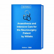 Anaesthesia and Intensive Care for the Neurosurgery Patient by Willatis