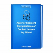Anterior Segment Complications of Contact Lenses by Silbert