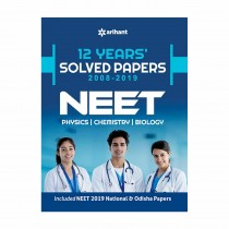 Arihant 12 Years Solved Papers 2008-2019 NEET (Physics Chemistry Biology)