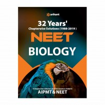Arihant 32 Years Chapterwise Solutions(1988-2019) NEET - Biology