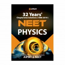 Arihant 32 Years Chapterwise Solutions(1988-2019) NEET - Physics
