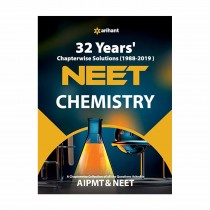 Arihant 32 Years Chapterwise Solutions (1988-2019) NEET - Chemistry