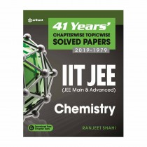 Arihant 41 Years Chapterwise Topicwise Solved Papers (2019-1979) IIT JEE( JEE Main and Advanced) CHEMISTRY