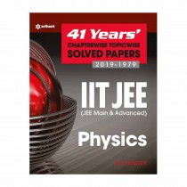Arihant 41 Years Chapterwise Topicwise Solved Papers (2019-1979) IIT JEE(JEE Mains & Advanced) PHYSICS