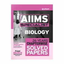 Arihant AIIMS Specialist BIOLOGY 26 Years Chapterwise Solved Papers