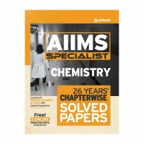 Arihant AIIMS Specialist CHEMISTRY 26 Years Chapterwise Solved Papers