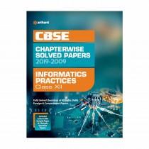 Arihant CBSE Chapterwise 2019-2009 Informatics Practices Class 12