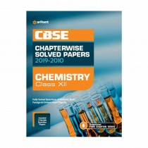 Arihant CBSE Chapterwise Solved Papers 2019-2010 Chemistry Class 12