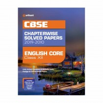 Arihant CBSE Chapterwise Solved Papers 2019-2010 ENGLISH CORE Class 12
