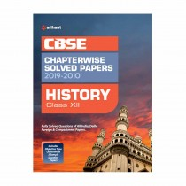 Arihant CBSE Chapterwise Solved Papers HISTORY 2019-2010 Class 12