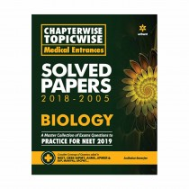 Arihant Chapterwise Topicwise Medical Entrances Solved Papers 2018-2005 BIOLOGY