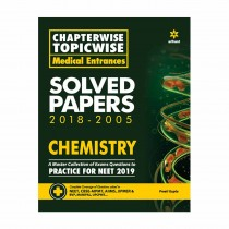 Arihant Chapterwise Topicwise Medical Entrances Solved Papers 2018-2005 CHEMISTRY