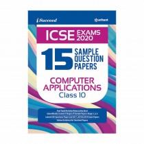 Arihant I Succeed 15 Sample Question Papers ICSE Exams 2020 Computer Application Class 10