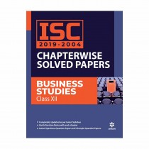 Arihant ISC 2019-2004 Chapterwise Solved Papers BUSINESS STUDIES class 12