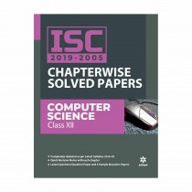 Arihant ISC Chapterwise Solved Papers COMPUTER SCIENCE class 12