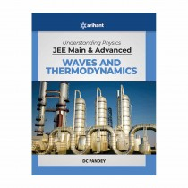 Arihant Understanding Physics for JEE Main and Advanced Waves and Thermodynamics