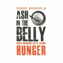 Ash In The Belly By Harsh Mander