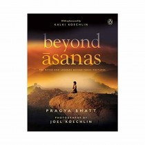 Beyond Asanas By Pragya Bhatt