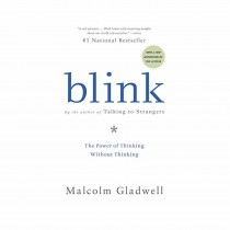 Blink The Power Of Thinking Without Thinking By Malcolm Gladwell
