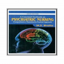 CBS Publishers A Concised Textbook on Psychiatric Nursing Comprehensive Theoretical & Practical Approach, 5th Edi By Bhatia 2020