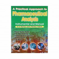 CBS Publishers A Practical Approach to Pharmaceutical Analysis Instrumental and Manual for B Pharmacy and M Pharmacy Students By Nema et al 2019