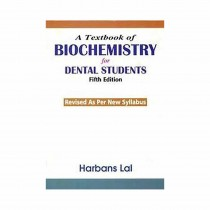 CBS Publishers A Textbook of Biochemistry for Dental Students, 5th Edi By Lal 2019