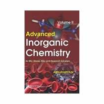 CBS Publishers Advanced Inorganic Chemistry for BSc (Hons), MSc and Research Scholars, Vol 2 By Kar Ashutosh 2019