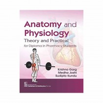 CBS Publishers Anatomy and Physiology Theory and Practical for Diploma in Pharmacy Students By Garg 2019