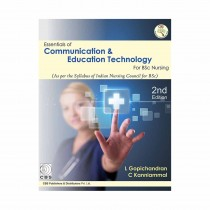 CBS Publishers Essentials of Communication & Education Technology for BSc Nursing As per the Syllabus of Indian Nursing Council for BSc, 2nd Edi By Gopichandran 2020