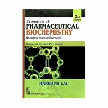 CBS Publishers Essentials of Pharmaceutical Biochemistry Including Practical Exercises, 2nd Edi By Lal H 2019