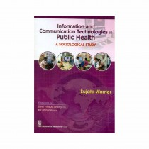CBS Publishers Information & Communication Technologies in Public Health A Sociological Study By Warrier 2020