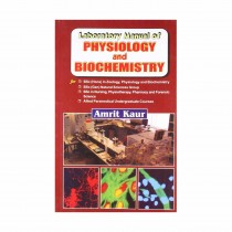 CBS Publishers Laboratory Manual of Physiology and Biochemistry By Amrit Kaur 2019
