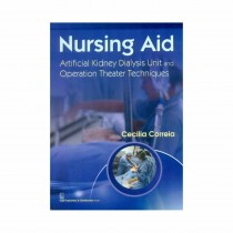 CBS Publishers Nursing Aid Artificial Kidney Dialysis Unit and Operation Theater Techniques By Correia Cecilia 2020