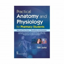 CBS Publishers Practical Anatomy & Physiology for Pharmacy Student By John 2019