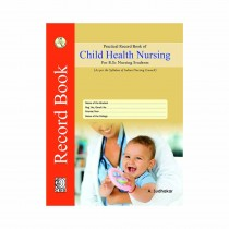 CBS Publishers Practical Record Book of Child Health Nursing for BSc Nursing Students By Sudhakar A 2019