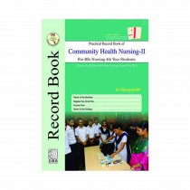 CBS Publishers Practical Record Book of Community Health Nursing-II for BSc Nursing 4th Year Students By Vijayasanthi 2019
