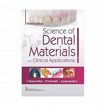 CBS Publishers Science of Dental Materials with Clinical Applications, 3rd Edi By Bhat 2019
