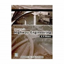 Dhanpat Rai Publications A Course In Highway Engineering By Bindra