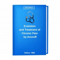 Evalution and Treatment of Chronic Pain by Aronoff
