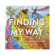 Finding My Way By Venkat Raman Singh Shyam & S Anand