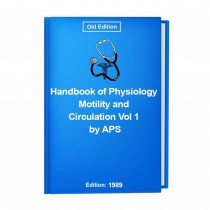 Handbook of Physiology Motility and Circulation Vol 1 by APS