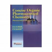 Nirali Prakashan Concise Organic Pharmaceutical Chemistry II For D.Pharmacy II Year By Mahadik & Other