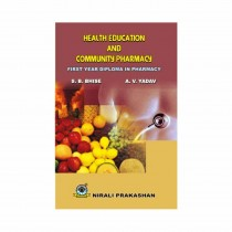 Nirali Prakashan Health Education & Community Pharmacy For D. Pharmacy I Year By Bhise & Other