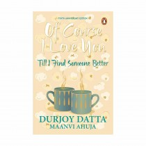 Of Course I Love You (New Jacket) By Datta Durjoy, Ahuja Maanvi